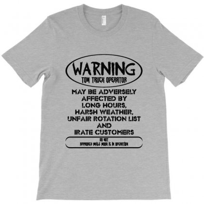 Warning Tow Truck Operator T-shirt Designed By Milanacr