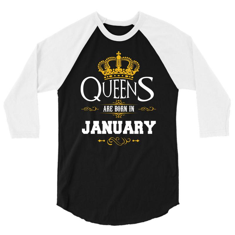 Queens Are Born In January Birthday T Shirt 3 4 Sleeve