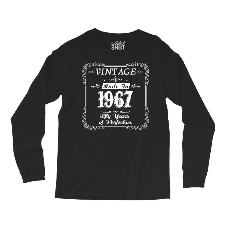 Custom 50th Birthday 1967 Year Of Perfection Gift Idea T Shirt Long Sleeve Shirts By Hung