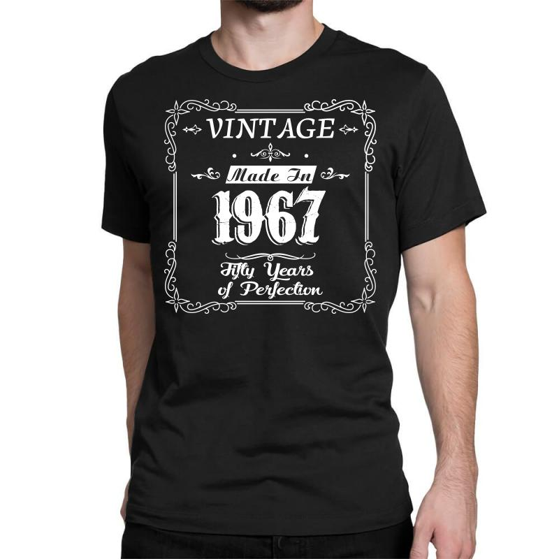 Custom 50th Birthday 1967 Year Of Perfection Gift Idea T Shirt Classic By Hung