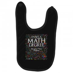 i have mathematics degree of course i have problems t shirt Baby Bibs | Artistshot