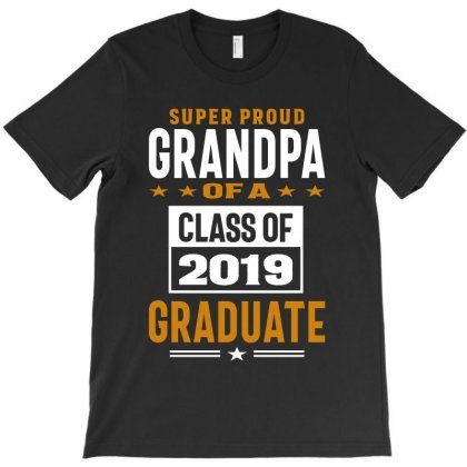 Super Proud Grandpa Of A Class Of 2019 T-shirt Designed By Cidolopez