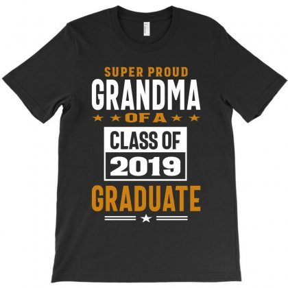 Super Proud Grandma Of A Class Of 2019 T-shirt Designed By Cidolopez