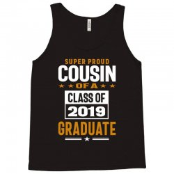 Super Proud Cousin of a Class of 2019 Tank Top | Artistshot