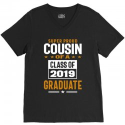 Super Proud Cousin of a Class of 2019 V-Neck Tee | Artistshot