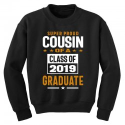 Super Proud Cousin of a Class of 2019 Youth Sweatshirt | Artistshot