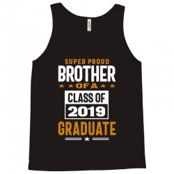 Super Proud Brother of a Class of 2019 Tank Top | Artistshot