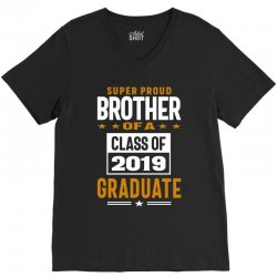 Super Proud Brother of a Class of 2019 V-Neck Tee | Artistshot