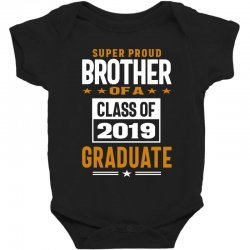 Super Proud Brother of a Class of 2019 Baby Bodysuit | Artistshot