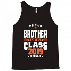 Proud Brother of a Class 2019 Graduate Tank Top | Artistshot