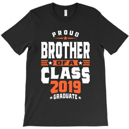 Proud Brother Of A Class 2019 Graduate T-shirt Designed By Cidolopez
