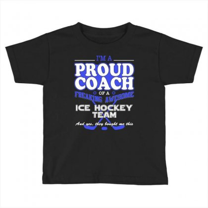Proud Ice Hockey Coach Shirt   Gift For Ice Hockey Coach Toddler T-shirt Designed By Hung