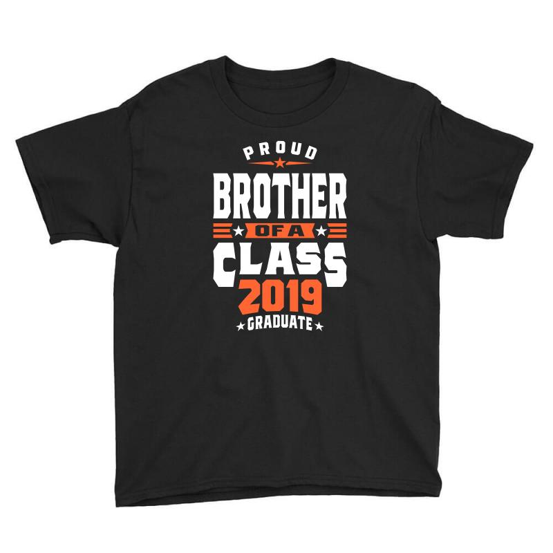 Proud Brother Of A Class 2019 Graduate Youth Tee | Artistshot