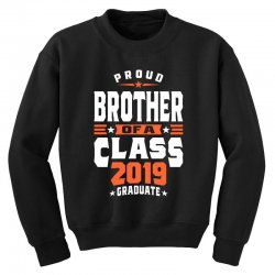 Proud Brother of a Class 2019 Graduate Youth Sweatshirt | Artistshot