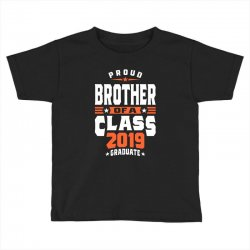 Proud Brother of a Class 2019 Graduate Toddler T-shirt | Artistshot