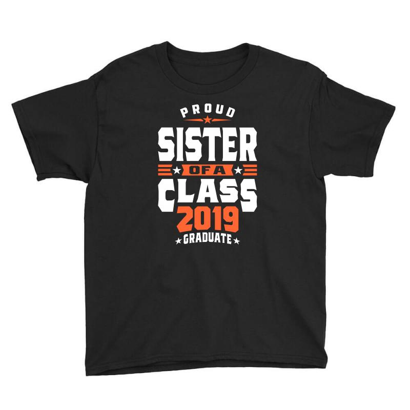 Proud Sister Of A Class 2019 Graduate Youth Tee | Artistshot