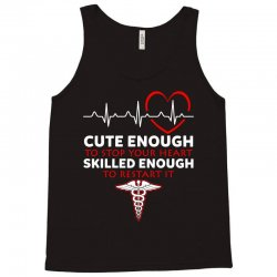 cute enough to stop your heart emt skilled enough to restart Tank Top | Artistshot