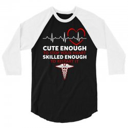 cute enough to stop your heart emt skilled enough to restart 3/4 Sleeve Shirt | Artistshot