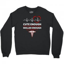 cute enough to stop your heart emt skilled enough to restart Crewneck Sweatshirt | Artistshot