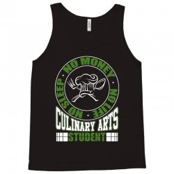 culinary arts student   no sleep, money, life t shirt Tank Top | Artistshot