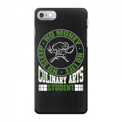 culinary arts student   no sleep, money, life t shirt iPhone 7 Case | Artistshot