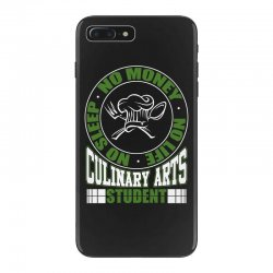 culinary arts student   no sleep, money, life t shirt iPhone 7 Plus Case | Artistshot