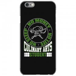 culinary arts student   no sleep, money, life t shirt iPhone 6/6s Case | Artistshot