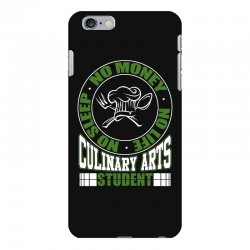 culinary arts student   no sleep, money, life t shirt iPhone 6 Plus/6s Plus Case | Artistshot