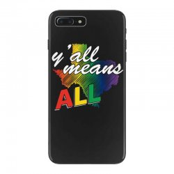 gay pride texas   y all means all t shirt iPhone 7 Plus Case | Artistshot