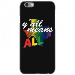 gay pride texas   y all means all t shirt iPhone 6/6s Case | Artistshot