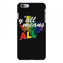 gay pride texas   y all means all t shirt iPhone 6 Plus/6s Plus Case | Artistshot