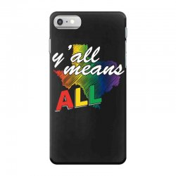 gay pride texas   y all means all t shirt iPhone 7 Case | Artistshot