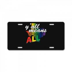 gay pride texas   y all means all t shirt License Plate | Artistshot