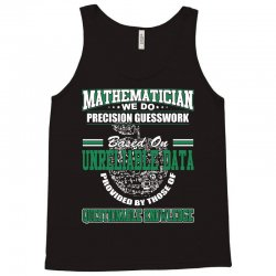 mathematician we do precision guesswork based on unreliable data Tank Top | Artistshot