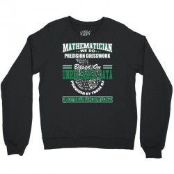 mathematician we do precision guesswork based on unreliable data Crewneck Sweatshirt | Artistshot