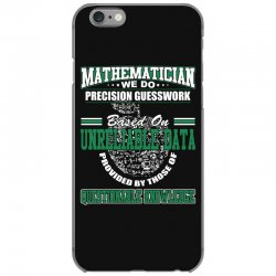mathematician we do precision guesswork based on unreliable data iPhone 6/6s Case   Artistshot