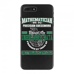 mathematician we do precision guesswork based on unreliable data iPhone 7 Plus Case   Artistshot