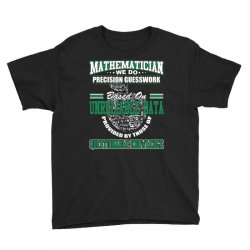 mathematician we do precision guesswork based on unreliable data Youth Tee | Artistshot