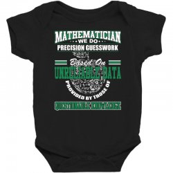mathematician we do precision guesswork based on unreliable data Baby Bodysuit | Artistshot