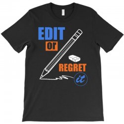 english teacher   edit or regret it t shirt T-Shirt | Artistshot