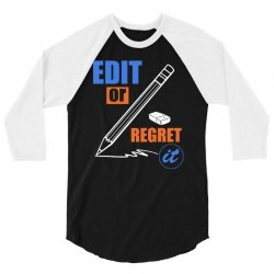 english teacher   edit or regret it t shirt 3/4 Sleeve Shirt | Artistshot