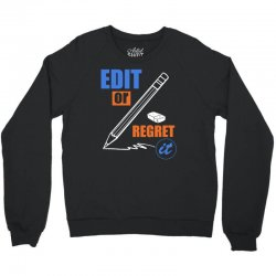 english teacher   edit or regret it t shirt Crewneck Sweatshirt | Artistshot