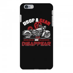 drop a gear and disappear   motorcycle t shirt iPhone 6 Plus/6s Plus Case   Artistshot