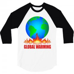 global warming 3/4 Sleeve Shirt | Artistshot