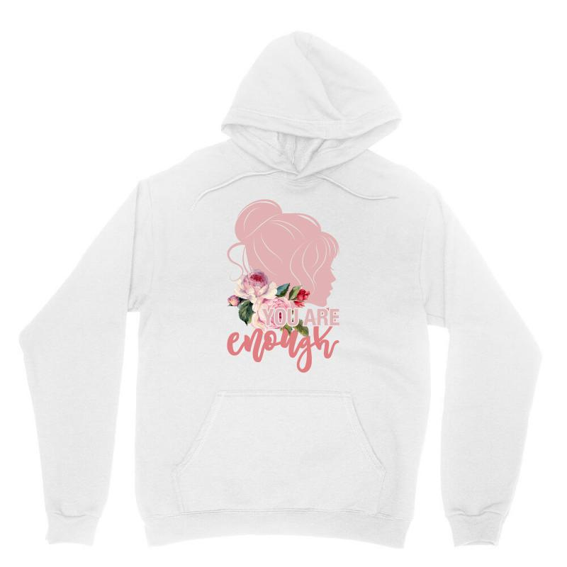 You Are Enough Unisex Hoodie | Artistshot