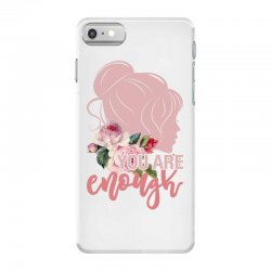 you are enough iPhone 7 Case | Artistshot