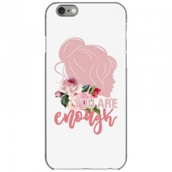 you are enough iPhone 6/6s Case | Artistshot