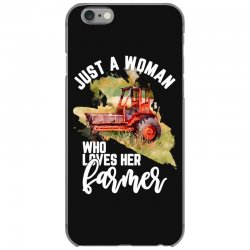 just a woman who loves her farmer for dark iPhone 6/6s Case | Artistshot