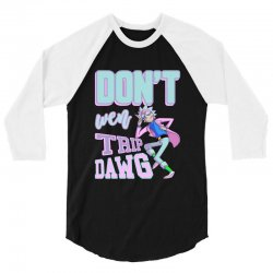 don't wen trip dawg 3/4 Sleeve Shirt | Artistshot