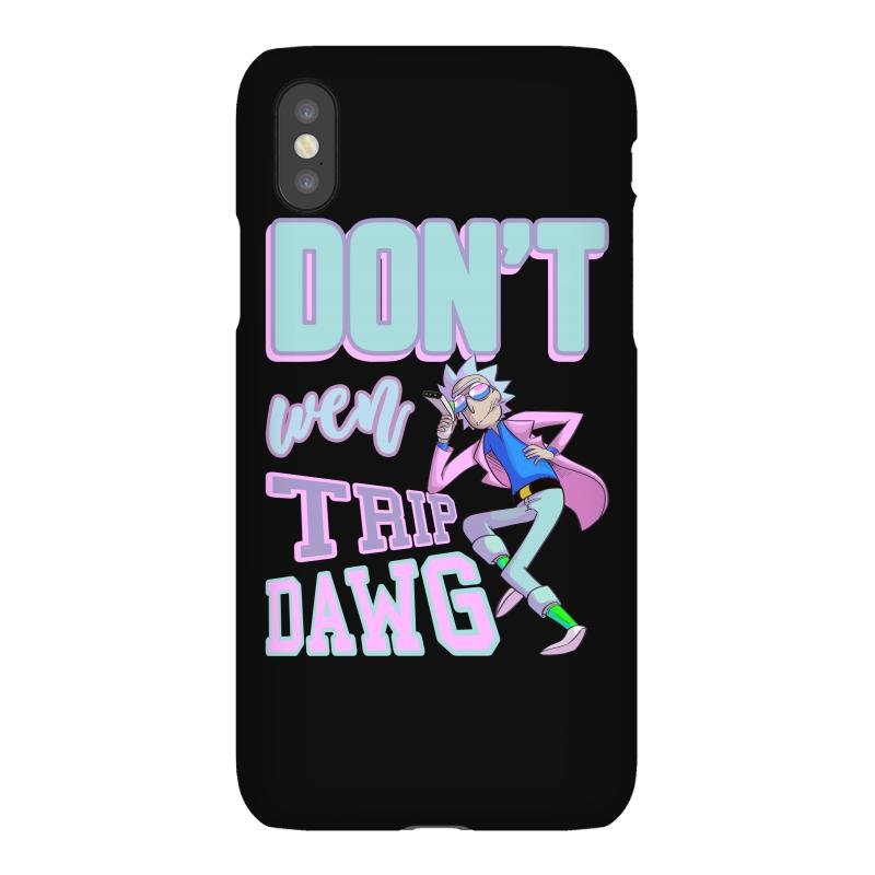 Don't Wen Trip Dawg Iphonex Case | Artistshot